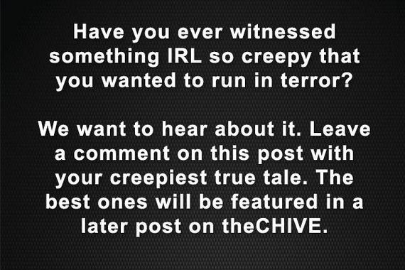 tell-us-the-creepiest-thing
