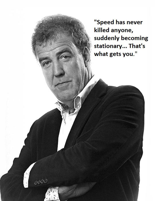 cool-speed-killed-nobody-stationary-quote-clarkson