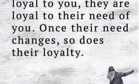 funny-loyal-people-need-quote
