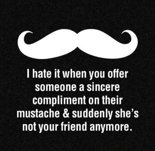 funny-mustache-compliment-girl-mad